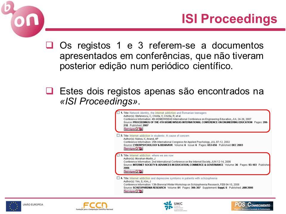 Os registos 1 e 3 referem-se a documentos apresentados em conferências, que não tiveram posterior edição num periódico científico. Estes dois registos
