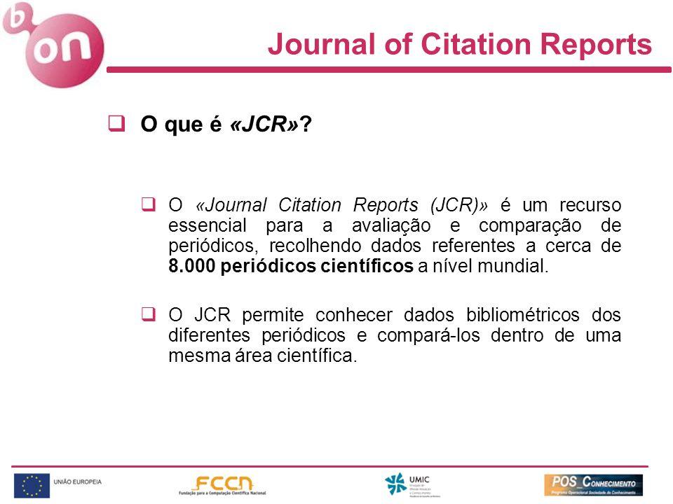 O que é «JCR»? O «Journal Citation Reports (JCR)» é um recurso essencial para a avaliação e comparação de periódicos, recolhendo dados referentes a ce