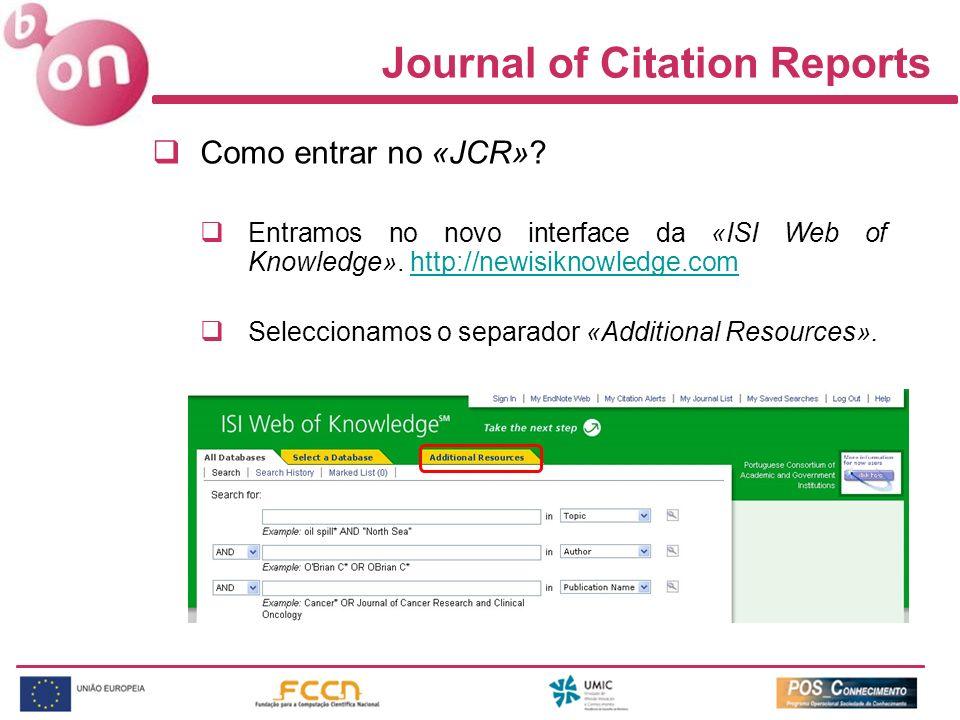 Como entrar no «JCR»? Entramos no novo interface da «ISI Web of Knowledge». http://newisiknowledge.comhttp://newisiknowledge.com Seleccionamos o separ
