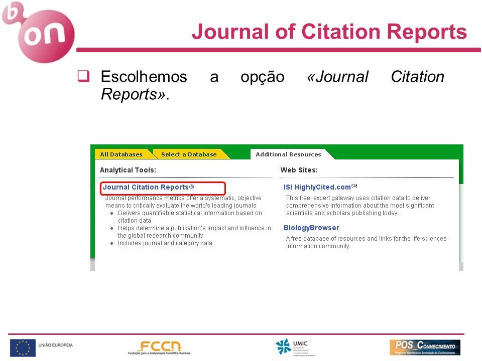 Escolhemos a opção «Journal Citation Reports». Journal of Citation Reports