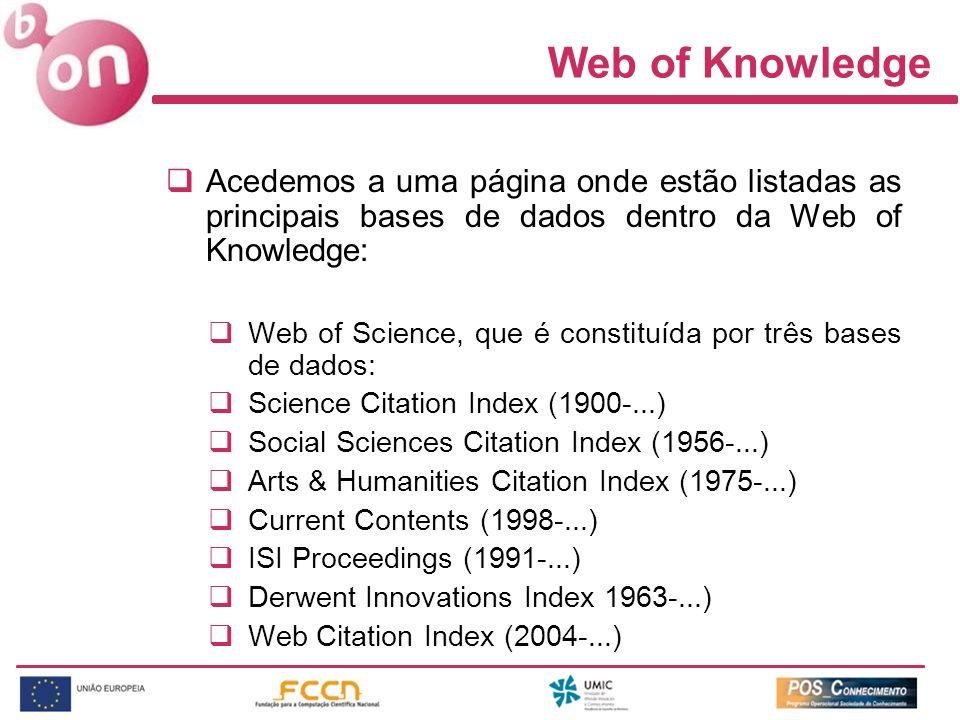 Web of Knowledge Acedemos a uma página onde estão listadas as principais bases de dados dentro da Web of Knowledge: Web of Science, que é constituída