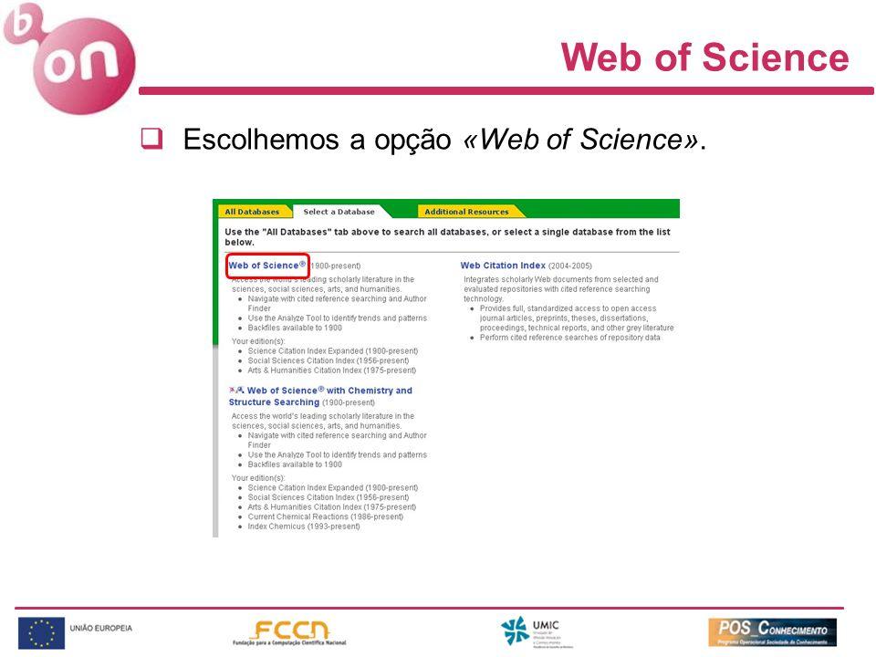 Web of Science Escolhemos a opção «Web of Science».