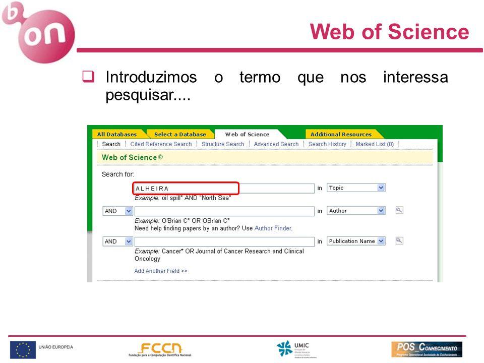 Web of Science Introduzimos o termo que nos interessa pesquisar....