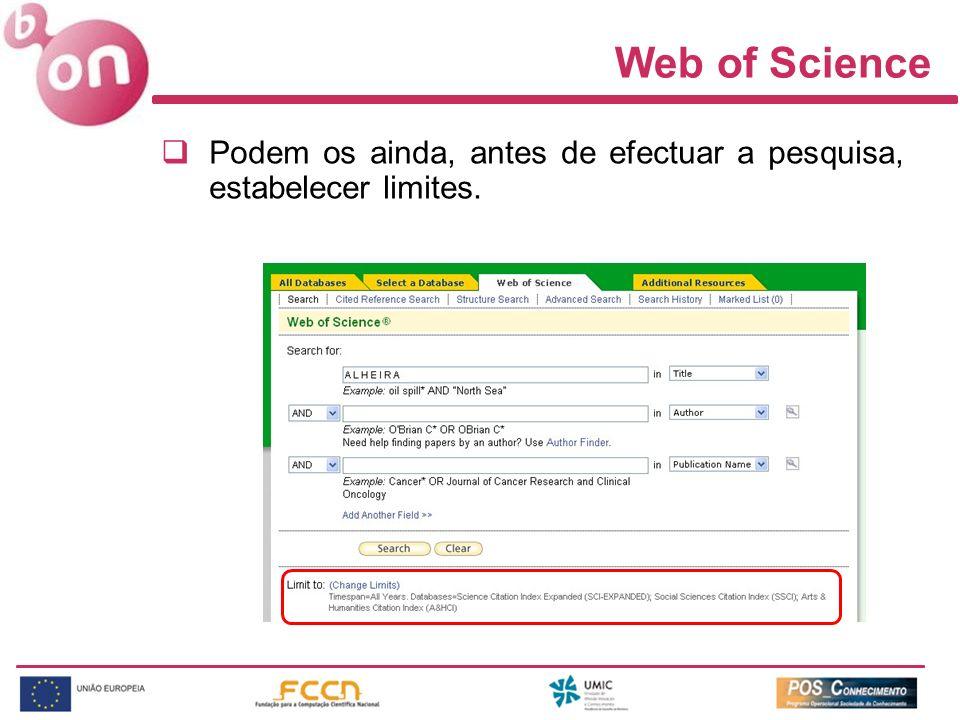 Web of Science Podem os ainda, antes de efectuar a pesquisa, estabelecer limites.