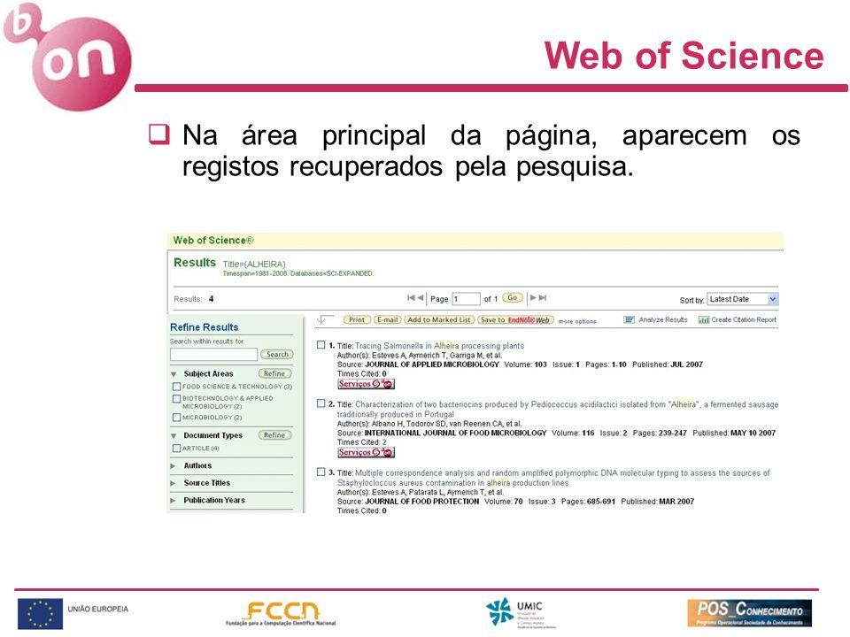 Web of Science Na área principal da página, aparecem os registos recuperados pela pesquisa.