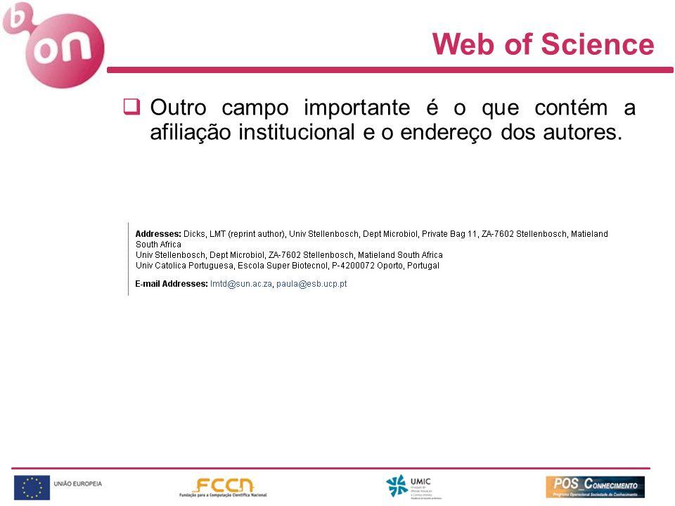 Web of Science Outro campo importante é o que contém a afiliação institucional e o endereço dos autores.