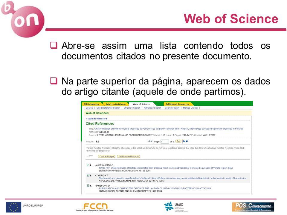 Web of Science Abre-se assim uma lista contendo todos os documentos citados no presente documento. Na parte superior da página, aparecem os dados do a