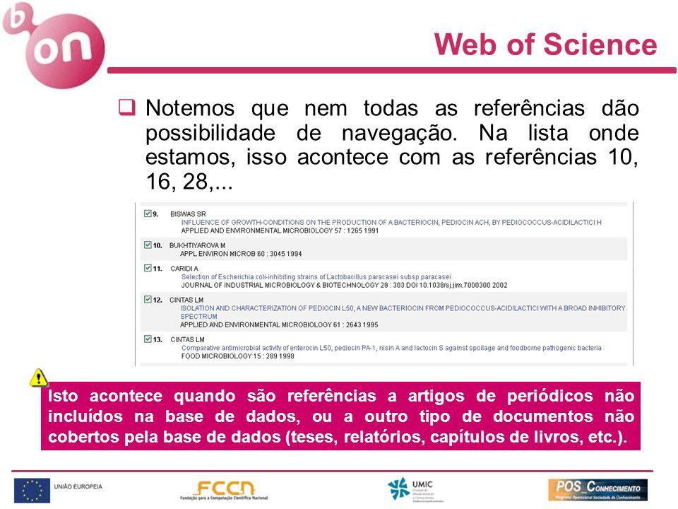 Web of Science Notemos que nem todas as referências dão possibilidade de navegação. Na lista onde estamos, isso acontece com as referências 10, 16, 28