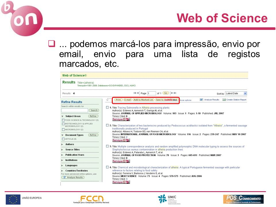 Web of Science... podemos marcá-los para impressão, envio por email, envio para uma lista de registos marcados, etc.