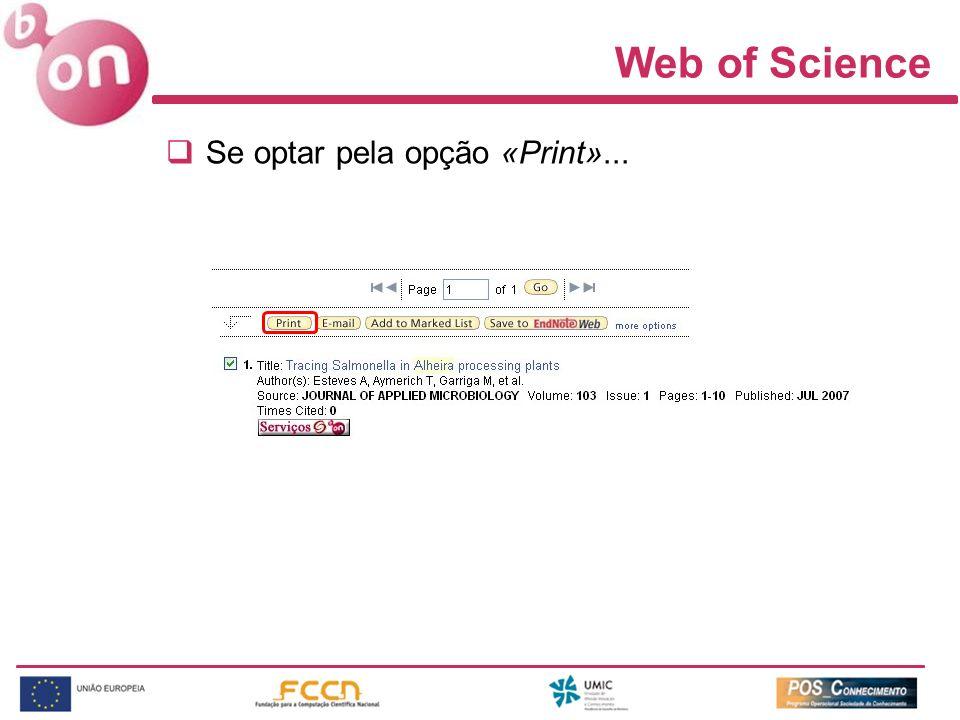 Web of Science Se optar pela opção «Print»...