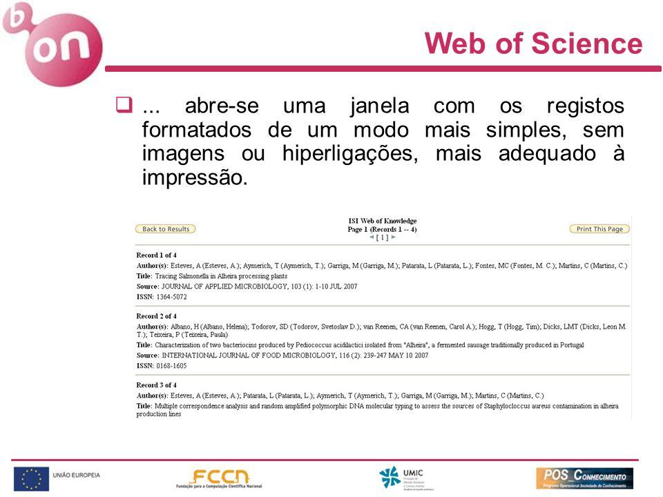 Web of Science... abre-se uma janela com os registos formatados de um modo mais simples, sem imagens ou hiperligações, mais adequado à impressão.