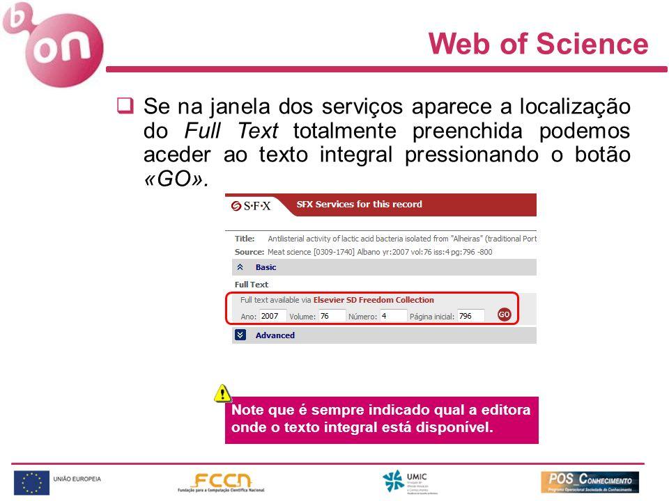 Web of Science Se na janela dos serviços aparece a localização do Full Text totalmente preenchida podemos aceder ao texto integral pressionando o botã