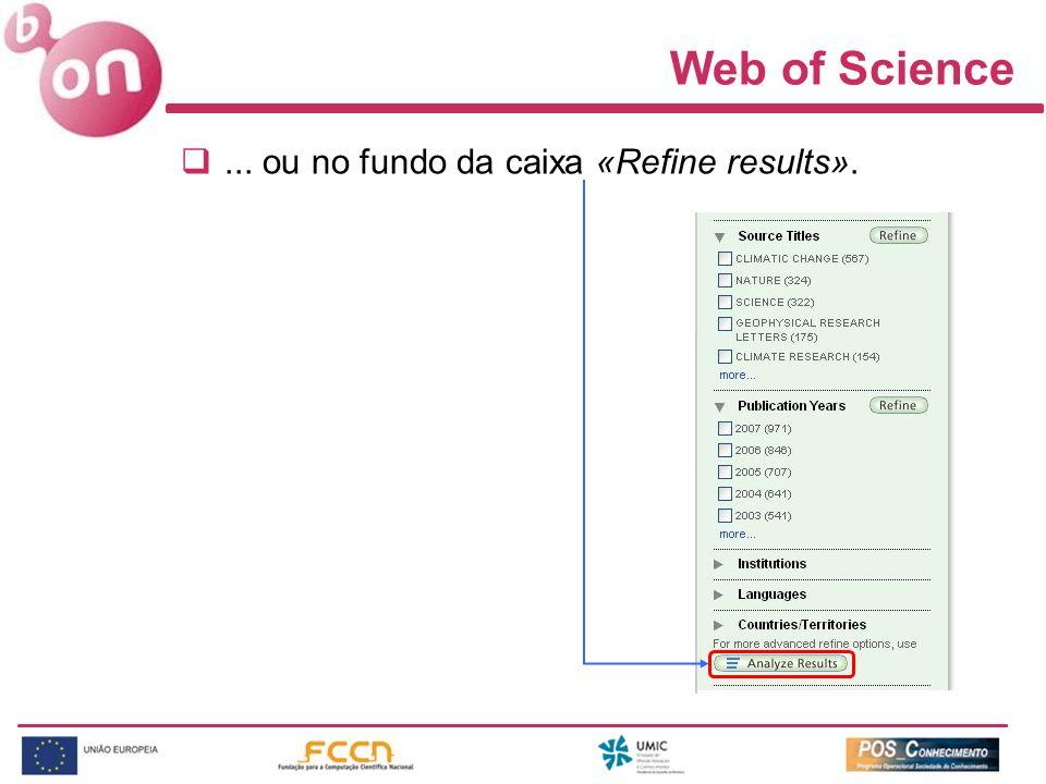 Web of Science... ou no fundo da caixa «Refine results».