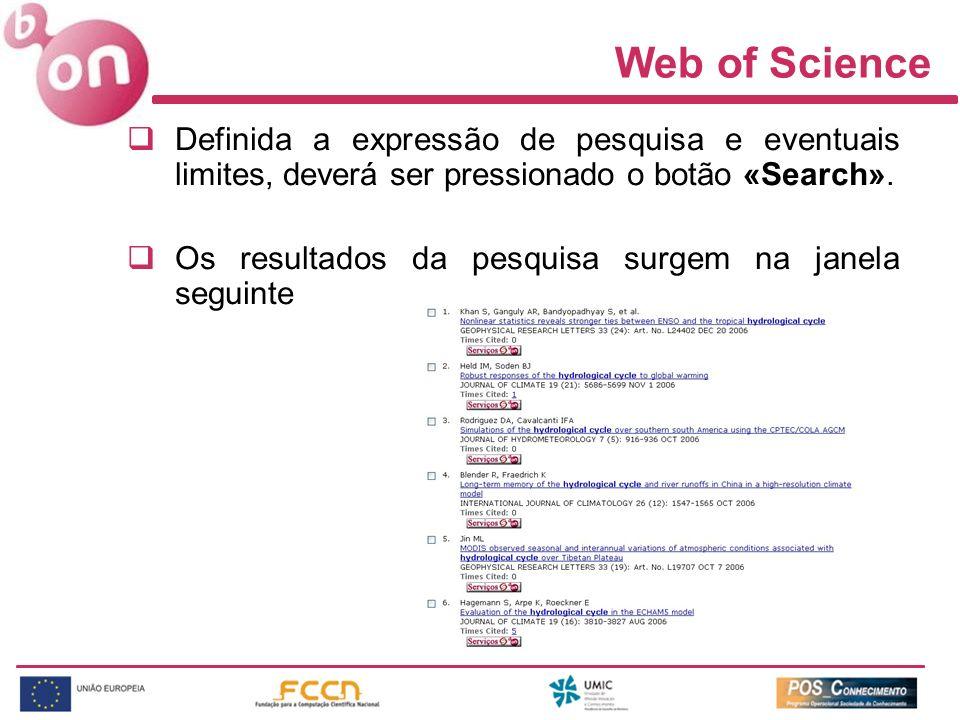 Web of Science Definida a expressão de pesquisa e eventuais limites, deverá ser pressionado o botão «Search». Os resultados da pesquisa surgem na jane