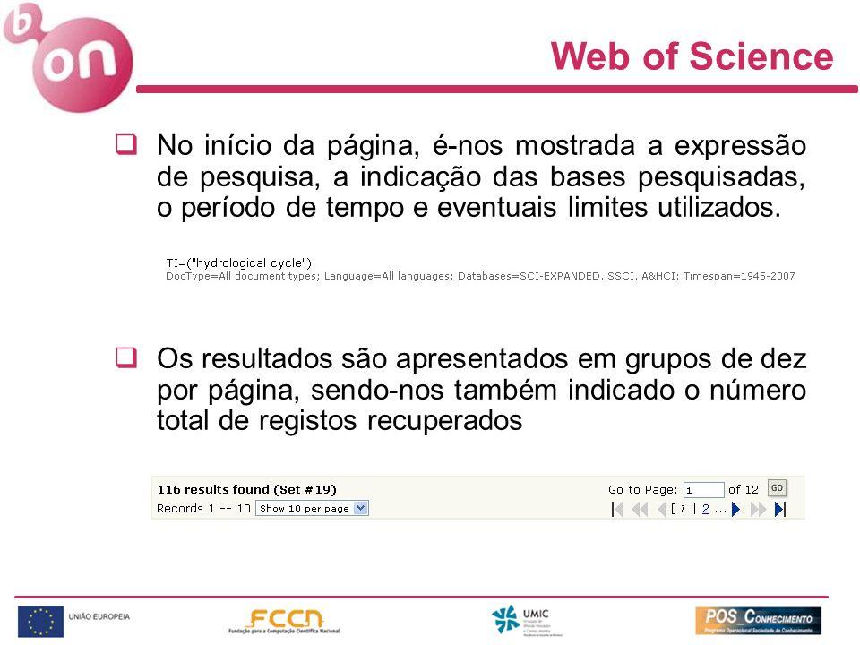 Web of Science No início da página, é-nos mostrada a expressão de pesquisa, a indicação das bases pesquisadas, o período de tempo e eventuais limites utilizados.