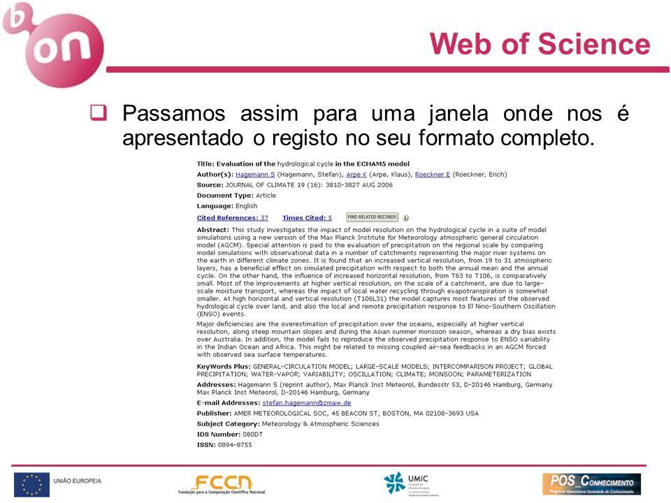Web of Science Passamos assim para uma janela onde nos é apresentado o registo no seu formato completo.