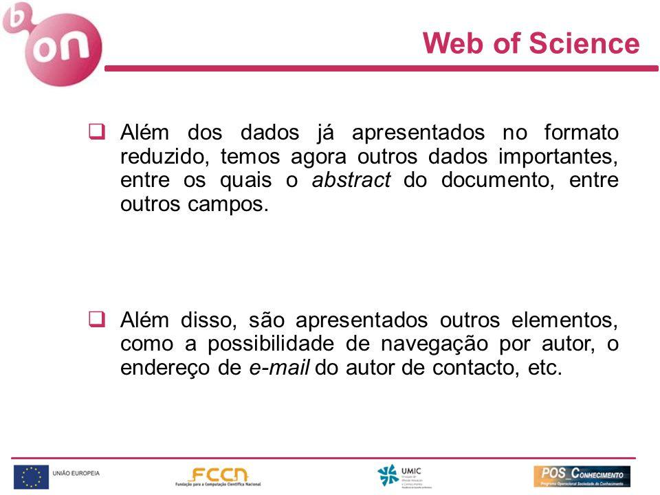 Web of Science Além dos dados já apresentados no formato reduzido, temos agora outros dados importantes, entre os quais o abstract do documento, entre outros campos.