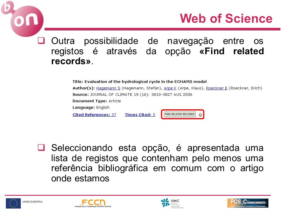 Outra possibilidade de navegação entre os registos é através da opção «Find related records». Seleccionando esta opção, é apresentada uma lista de reg