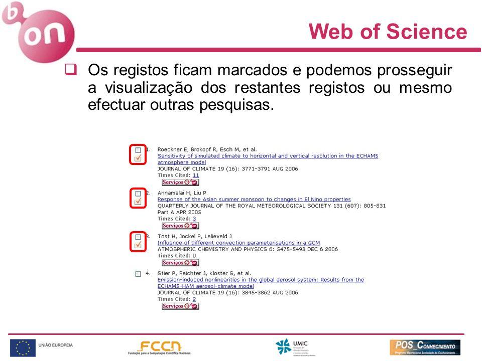 Os registos ficam marcados e podemos prosseguir a visualização dos restantes registos ou mesmo efectuar outras pesquisas. Web of Science