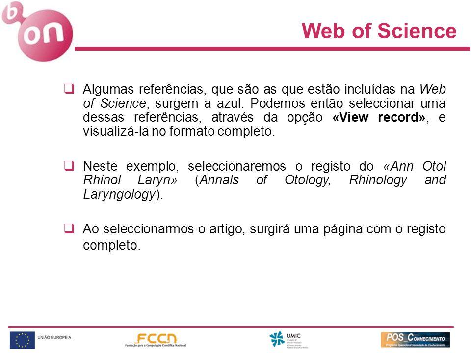 Web of Science Algumas referências, que são as que estão incluídas na Web of Science, surgem a azul. Podemos então seleccionar uma dessas referências,
