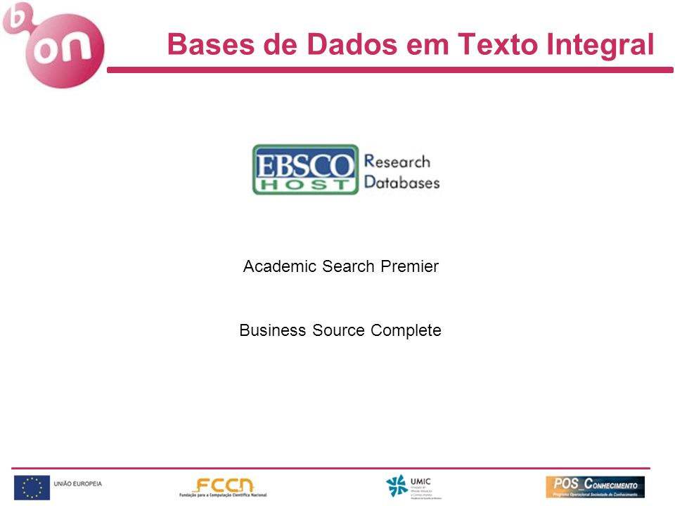 Bases de Dados em Texto Integral Academic Search Premier Business Source Complete