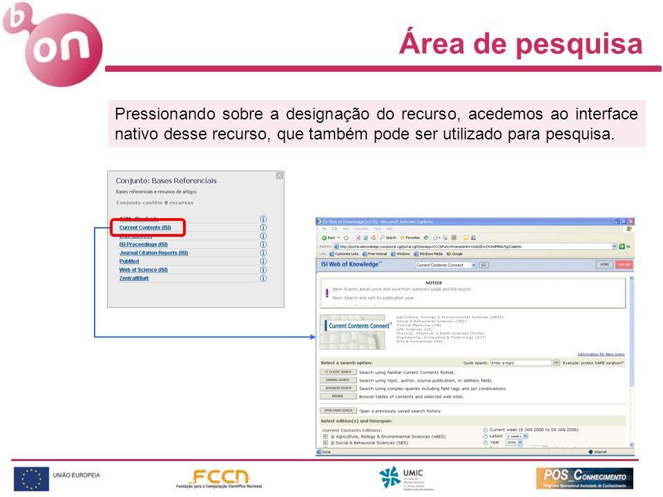 Área de pesquisa Pressionando sobre a designação do recurso, acedemos ao interface nativo desse recurso, que também pode ser utilizado para pesquisa.