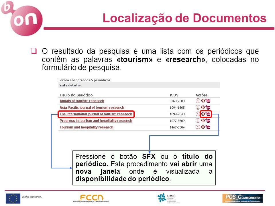 Localização de Documentos O resultado da pesquisa é uma lista com os periódicos que contêm as palavras «tourism» e «research», colocadas no formulário de pesquisa.