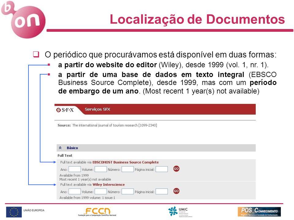 Localização de Documentos O periódico que procurávamos está disponível em duas formas: a partir do website do editor (Wiley), desde 1999 (vol. 1, nr.