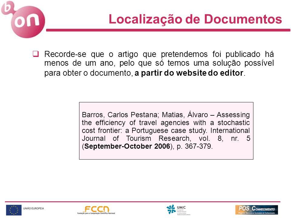 Localização de Documentos Recorde-se que o artigo que pretendemos foi publicado há menos de um ano, pelo que só temos uma solução possível para obter o documento, a partir do website do editor.