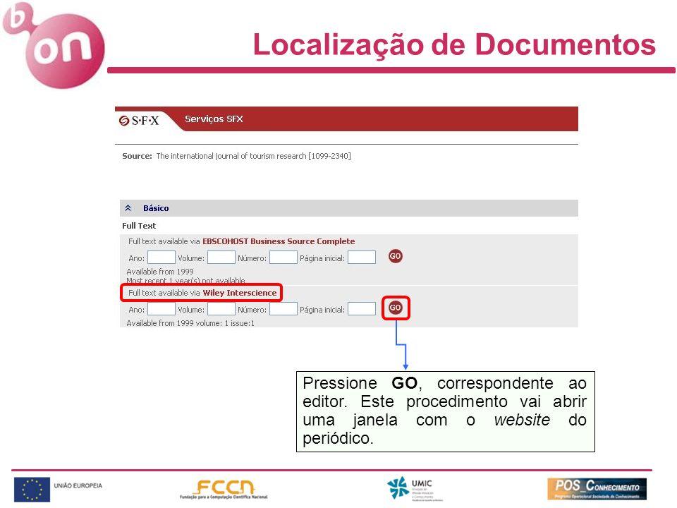 Localização de Documentos Pressione GO, correspondente ao editor. Este procedimento vai abrir uma janela com o website do periódico.