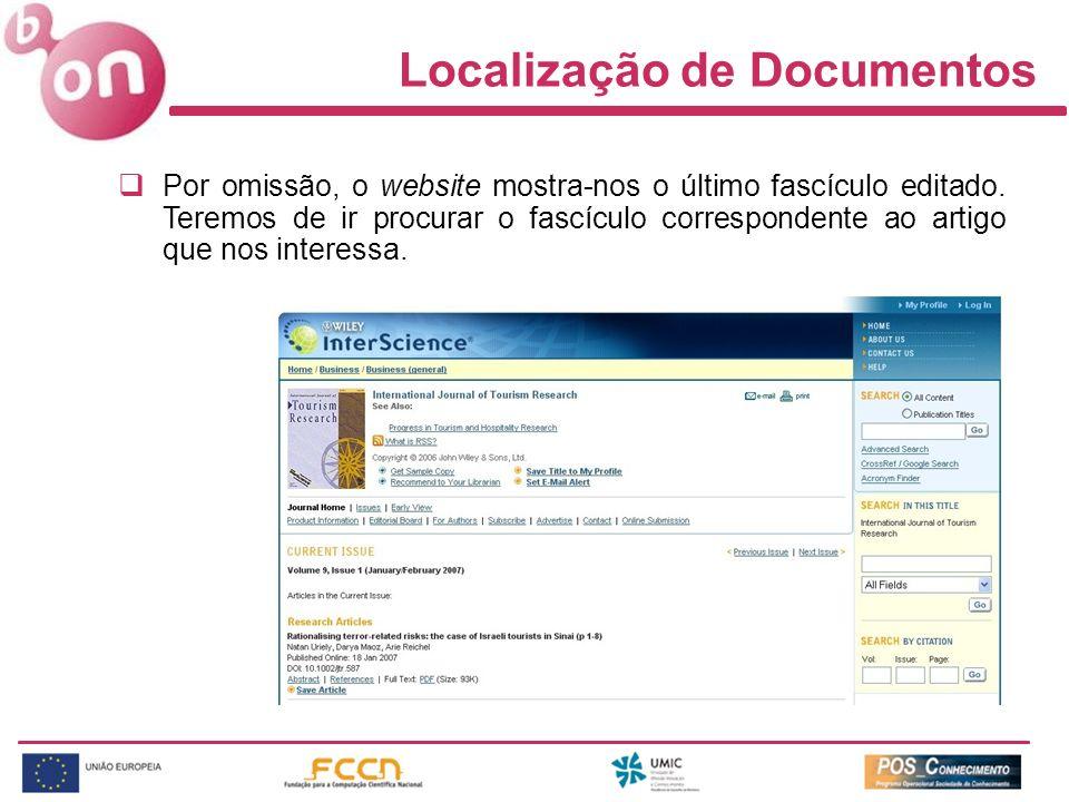 Localização de Documentos Por omissão, o website mostra-nos o último fascículo editado. Teremos de ir procurar o fascículo correspondente ao artigo qu