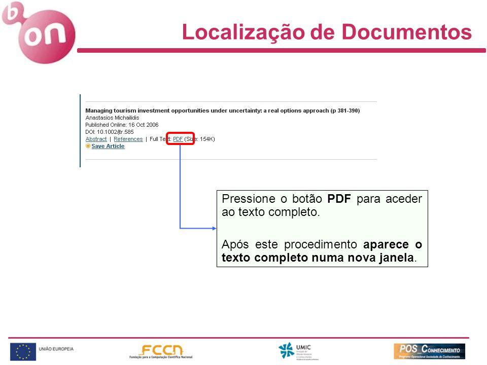 Localização de Documentos Pressione o botão PDF para aceder ao texto completo. Após este procedimento aparece o texto completo numa nova janela.