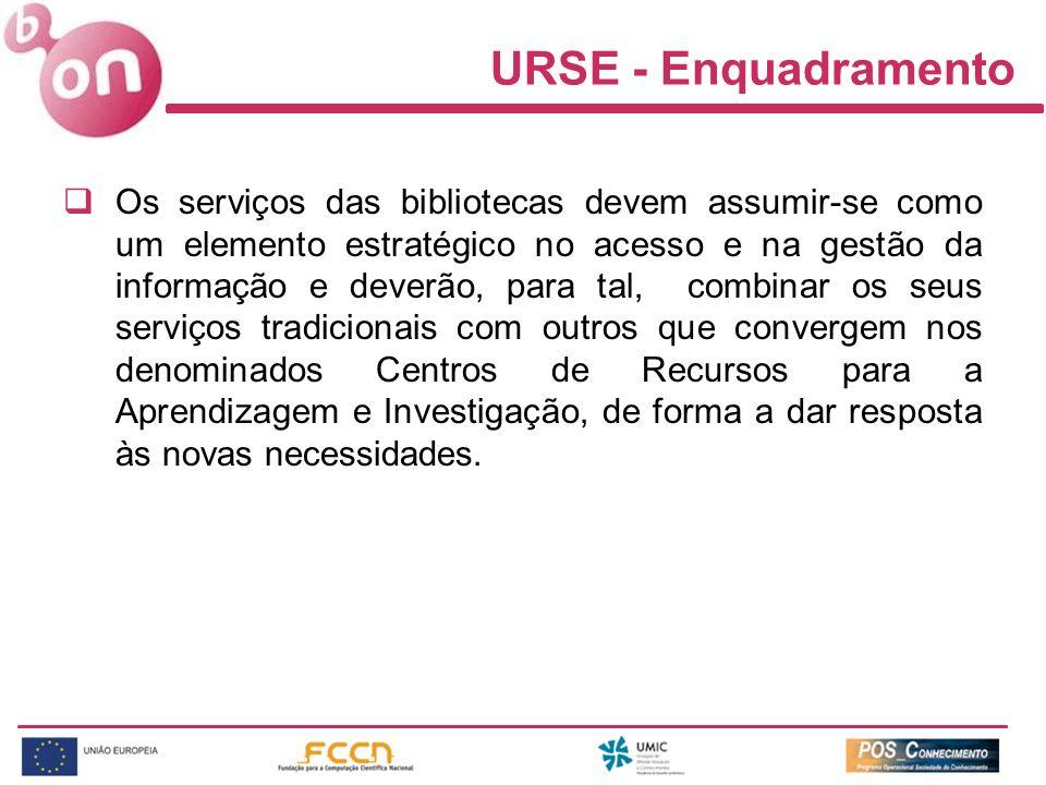URSE - Enquadramento Os serviços das bibliotecas devem assumir-se como um elemento estratégico no acesso e na gestão da informação e deverão, para tal