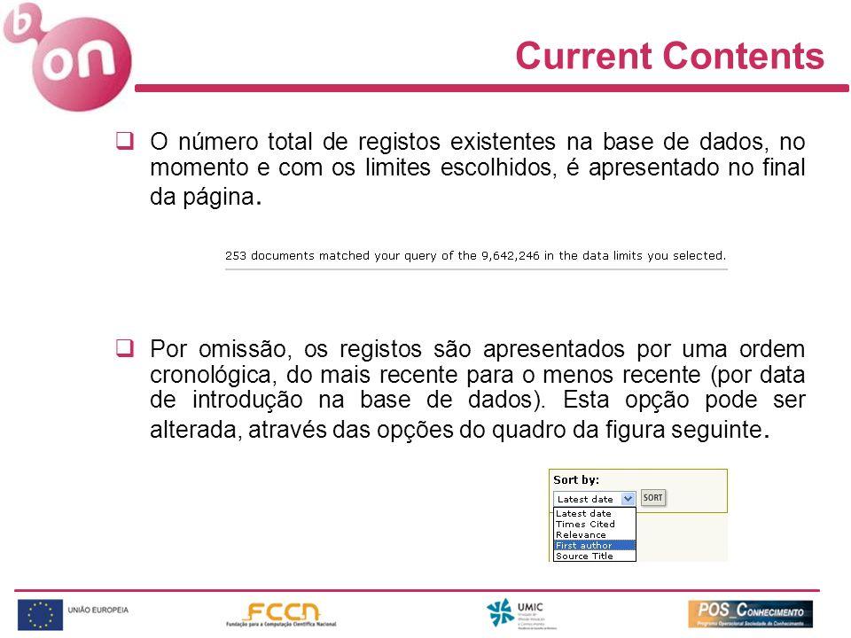 Current Contents O número total de registos existentes na base de dados, no momento e com os limites escolhidos, é apresentado no final da página. Por