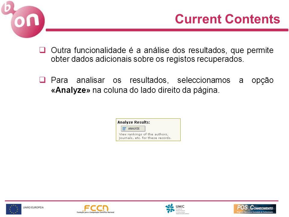 Current Contents Outra funcionalidade é a análise dos resultados, que permite obter dados adicionais sobre os registos recuperados. Para analisar os r