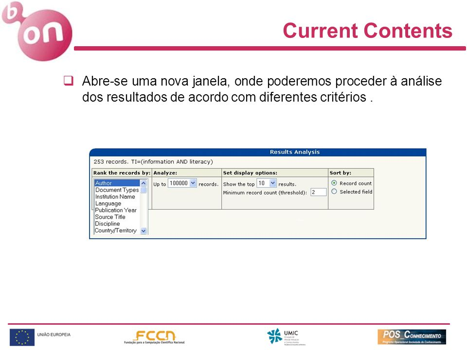 Current Contents Abre-se uma nova janela, onde poderemos proceder à análise dos resultados de acordo com diferentes critérios.