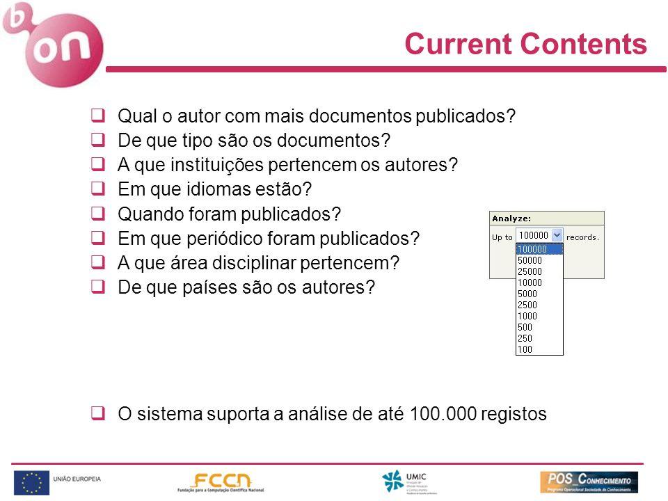 Current Contents Qual o autor com mais documentos publicados? De que tipo são os documentos? A que instituições pertencem os autores? Em que idiomas e