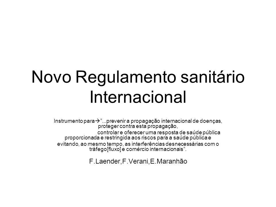 Novo Regulamento sanitário Internacional Instrumento para...prevenir a propagação internacional de doenças, proteger contra esta propagação, controlar