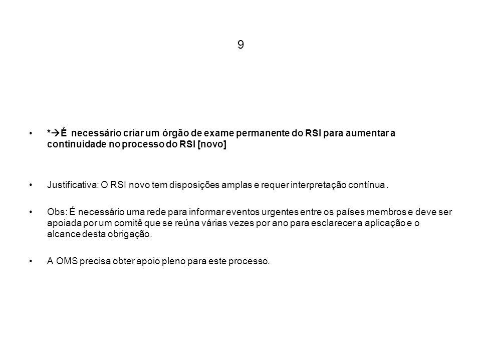 9 * É necessário criar um órgão de exame permanente do RSI para aumentar a continuidade no processo do RSI [novo] Justificativa: O RSI novo tem dispos