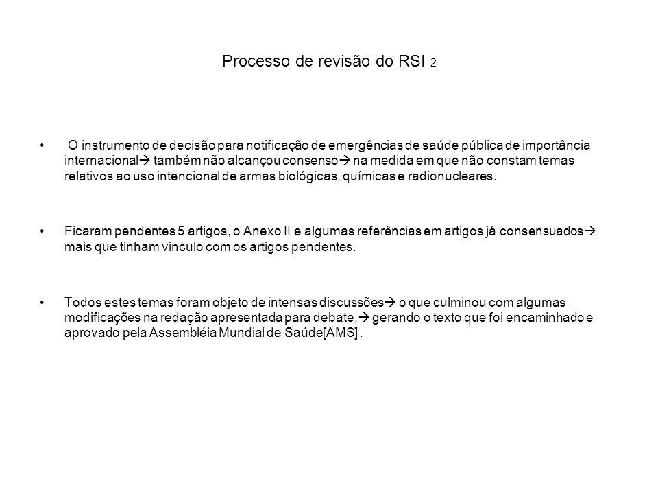 Processo de revisão do RSI 2 O instrumento de decisão para notificação de emergências de saúde pública de importância internacional também não alcanço