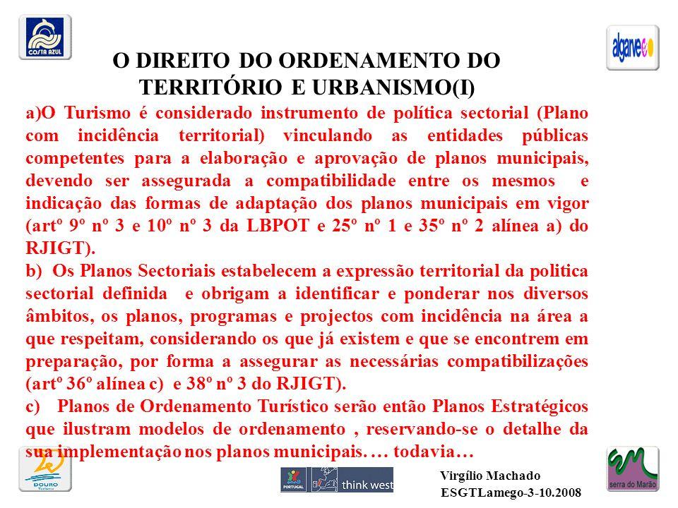 O DIREITO DO ORDENAMENTO DO TERRITÓRIO E URBANISMO(I) a)O Turismo é considerado instrumento de política sectorial (Plano com incidência territorial) v