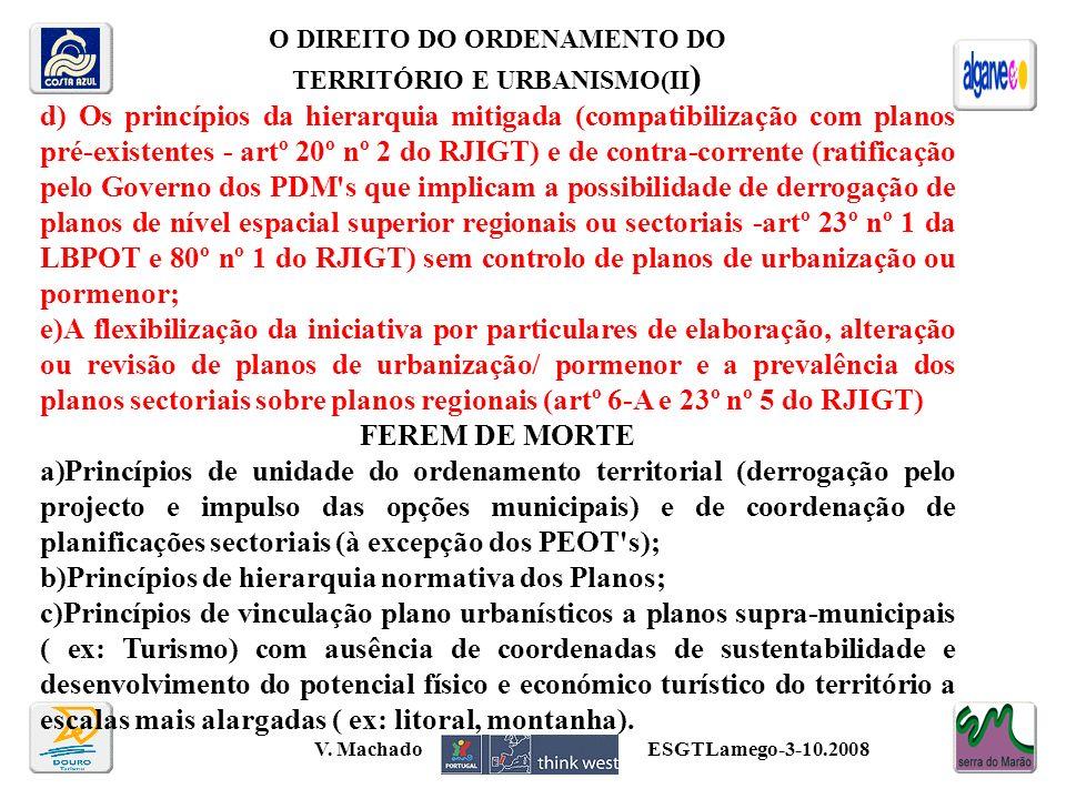 O DIREITO DO ORDENAMENTO DO TERRITÓRIO E URBANISMO(II ) d) Os princípios da hierarquia mitigada (compatibilização com planos pré-existentes - artº 20º