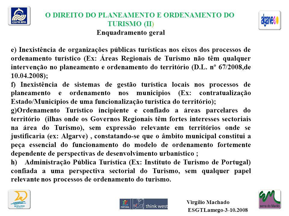 O DIREITO DO PLANEAMENTO E ORDENAMENTO DO TURISMO (II) Enquadramento geral e) Inexistência de organizações públicas turísticas nos eixos dos processos