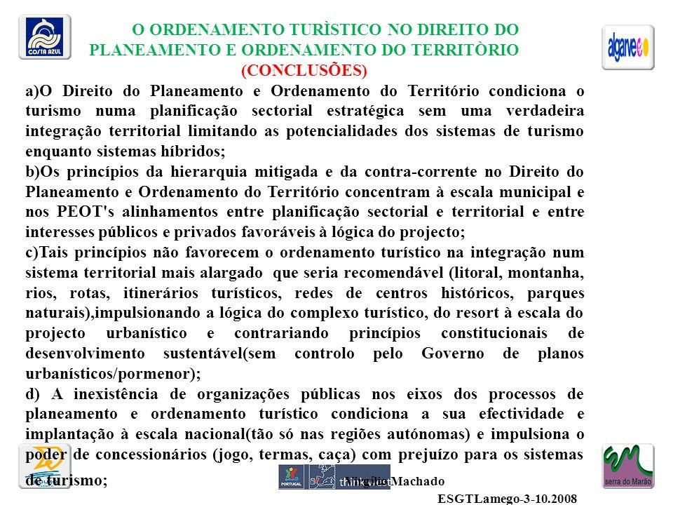 O ORDENAMENTO TURÌSTICO NO DIREITO DO PLANEAMENTO E ORDENAMENTO DO TERRITÒRIO (CONCLUSÕES) a)O Direito do Planeamento e Ordenamento do Território cond