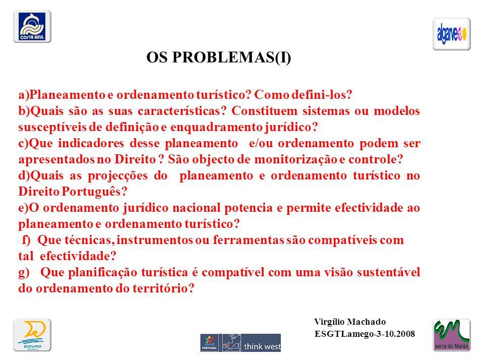 OS PROBLEMAS(I) a)Planeamento e ordenamento turístico? Como defini-los? b)Quais são as suas características? Constituem sistemas ou modelos susceptíve