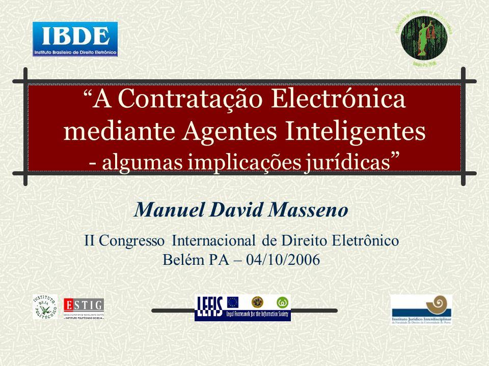 A Contratação Electrónica mediante Agentes Inteligentes - algumas implicações jurídicas Manuel David Masseno.