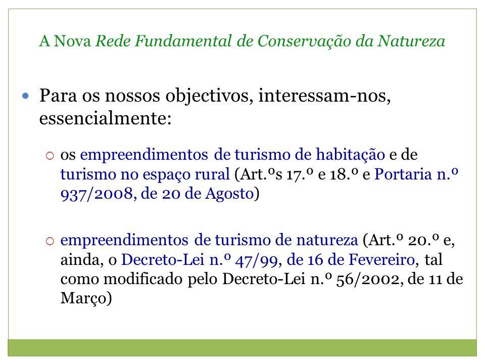 A Nova Rede Fundamental de Conservação da Natureza No que se refere à Reserva Ecológica Nacional (Decreto-Lei n.º 166/2008, de 22 de Agosto), temos que se trata de […] áreas que, pelo valor e sensibilidade ecológicos ou pela exposição e susceptibilidade perante riscos naturais […] (Art.º 2.º n.º 1) articula-se com a disciplina relativa à Rede Natura 2000 (Art.º 3.