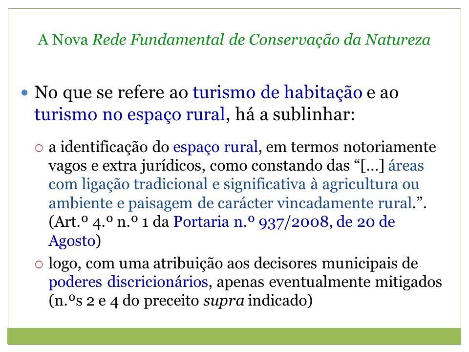 A Nova Rede Fundamental de Conservação da Natureza mas a essa mesma instalação pode caber entre os usos e acções […] compatíveis com os objectivos de protecção ecológica e ambiental e de prevenção e redução de riscos naturais de áreas integradas em REN.