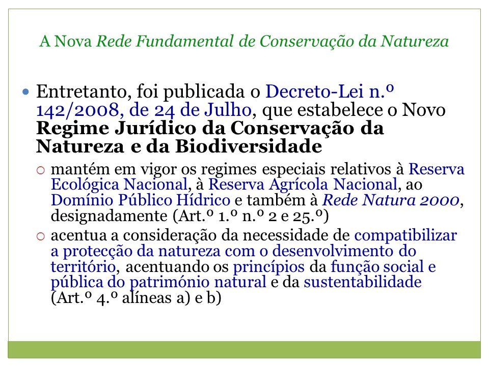 A Nova Rede Fundamental de Conservação da Natureza cria a Rede Fundamental de Conversação da Natureza (Art.º 5.º), composta pelo Sistema Nacional de Áreas Classificadas (Rede Nacional de Áreas Protegidas e as zonas especiais de conservação e as zonas de protecção especial integradas na Rede Natura 2000) e pelas áreas de continuidade (Reserva Agrícola Nacional, Reserva Ecológica Nacional e Domínio Público Hídrico) cumpre, assim, efectuar uma muito breve resenha da disciplina relativa à implantação de empreendimentos turísticos em cada um destes espaços territoriais dotados de uma especial conformação