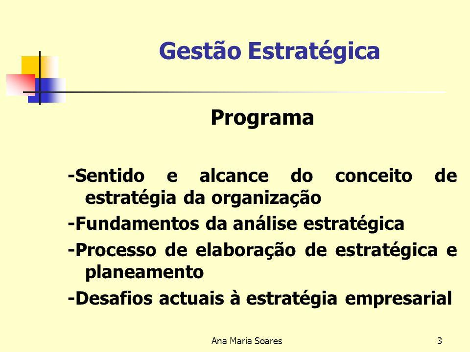 2 Gestão Estratégica Ano/Semestre: 3º ano / 1º semestre (Semestre Suplementar) Ano lectivo: 2007/2008 Docente responsável pela unidade curricular: Ana